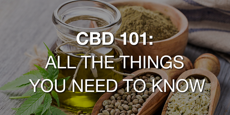 CBD 101: All The Things You Need to Know