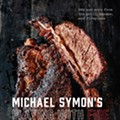 Michael Symon's New BBQ Cookbook, Co-Written By Scene Food Editor Doug Trattner, Is Now Out