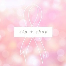02420e34_breast_cancer_awareness_sip_and_shop.jpg