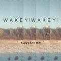 Wakey! Wakey! Revisits it Gospel Roots on 'Salvation'