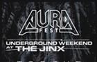 AURA Fest: Underground Weekend