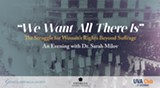 """We Want All There Is"": The Struggle for Women's Rights Beyond Suffrage, An Evening with Dr. Sarah Milov - Uploaded by Georgia Historical Society"