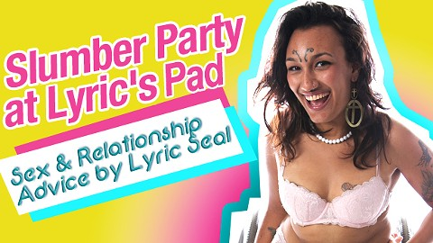 featuredimage-lyric-seal-sex-relationship-advice-slumber-party-crashpad-queer-in.jpg