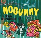 Nobunny's Raw Romance