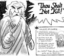 Thou Shalt Not Kill?
