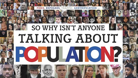 Fires, Refugees, Traffic, Gentrification ... So Why Isn't Anyone Talking About Population?
