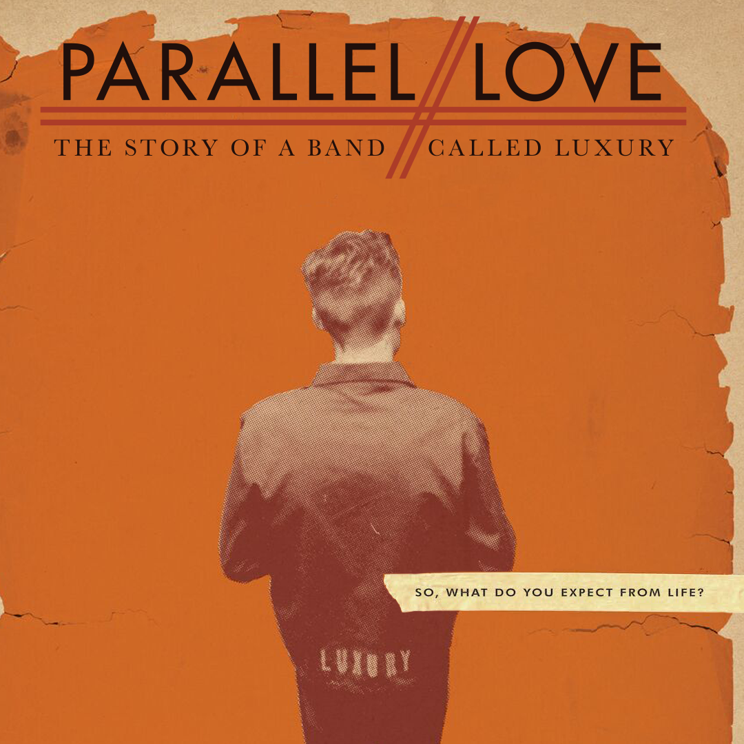 Parallel Love: The Story of a Band Called Luxury | Smith Rafael Film