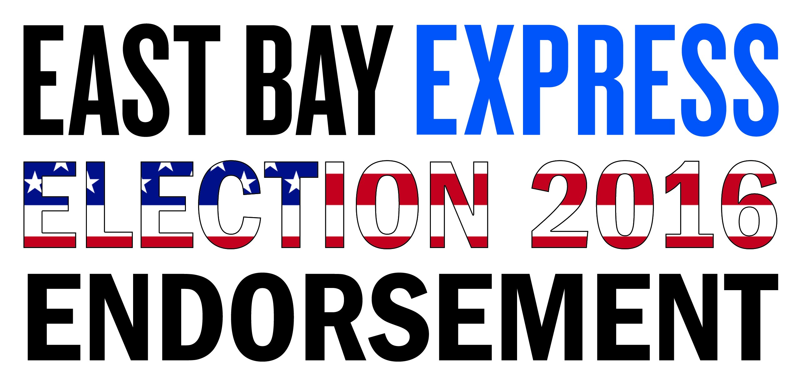 Vote With Us! The East Bay Express' Endorsements for