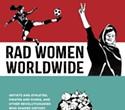 Rad Women Worldwide Book Launch At Laurel Bookstore