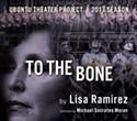 Ubuntu Theater Project Presents <i>To The Bone</i>