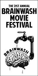 The 21st Annual Brainwash Movie Festival