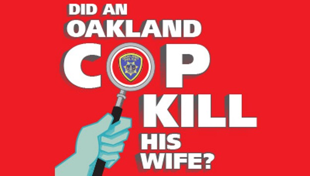 Did An Oakland Cop Kill His Wife? | East Bay Express