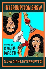 Interruption Show (comedians, interrupted) - Uploaded by Dalia Malek