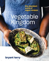VEGETABLE KINGDOM: The Abundant World of Vegan Recipes.