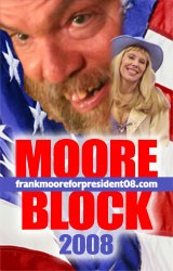 Frank Moore for President 2008 - Uploaded by Corey Alexi