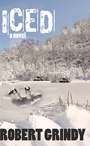 Iced by Robert Grindy, Livingston Press: University of West Alabama, 213 pages, $15.95