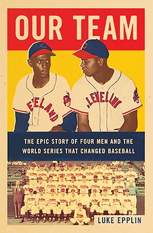 OUR TEAM: The Epic Story of Four Men and the World Series that Changed Baseball, by Luke Epplin, Flatiron Books.