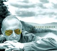 Graham Parker Don't Tell Columbus (Bloodshot)