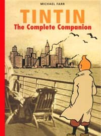 Tintin: The Complete Companion By Michael Farr (Last Gasp, 2002, 200 pages)