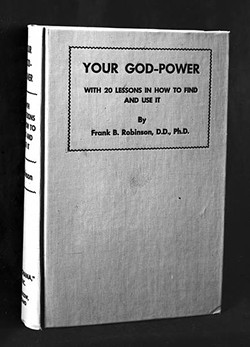 """Frank B. Robinson's book, """"Your God-Power, with 20 Lessons in How to Find and Use It."""" - PSYCHIANA DIGITAL COLLECTION, DIGITAL INITIATIVES, UNIVERSITY OF IDAHO LIBRARY"""