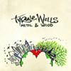 Free Download of Tyrone Wells' Metal & Wood