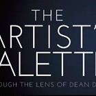 The Artist's Palette: Through the Lens of Dean Davis