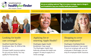 Review your options and select your coverage at wahealthplanfinder.org.