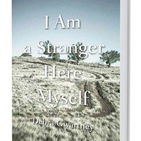 Debra Gwartney's memoir <i>I Am a Stranger Here Myself</i> is a distinctly Northwest story