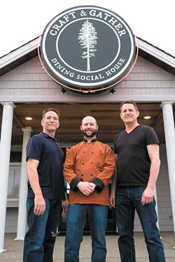 Craft & Gather's co-owner, Keith Sprague (left), with Executive Chef Steve Jensen (center) and co-owner Darrin Sander. - HECTOR AIZON