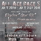 All Age Rage feat. Elephant Gun Riot, London Get Down, Still We Rise, Veio, Death by Pirates and more