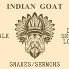 Indian Goat, Dead Serious Lovers, Bar Talk, Snakes/Sermons