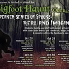Bigfoot Haunt: Spooks Real & Imagined