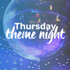 Thursday Theme Night