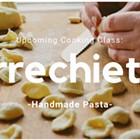 Handmade Pasta: Orrechiette