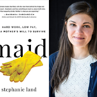 Stephanie Land: Maid