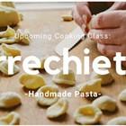 Cooking Class: Orecchiette Pasta