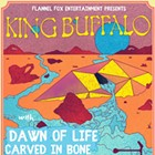 King Buffalo with Dawn of Life, Carved in Bone, Lust for Glory