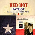 Red Hot Patriot: The Kick Ass Wit of Molly Ivins