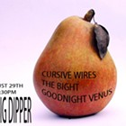 Cursive Wires, the Bight, Goodnight Venus