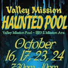 Valley Mission Haunted Pool