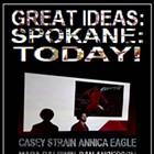 Great Ideas: Spokane: Today!