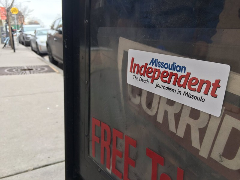A bumper sticker foreshadows the death of the Missoula Independent. - DEREK BROUWER PHOTO