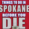 101 things to do in Spokane before you die!