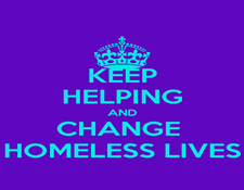 bdbbb3e4_keep-helping-and-change-homeless-lives.png