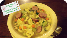 Home Cookin': Tortellini, Sausage and Veggie Soup
