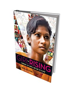 Girl Rising: Changing the World One Girl at a Time by Tanya Lee Stone