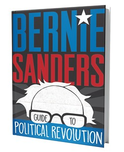 Bernie Sanders Guide to Political Revolution: Henry Holt & Co., 240 pages, $16.99.