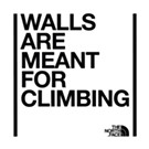 Walls Are Meant For Climbing