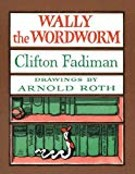 Clifton Fadiman's 'Wally the Wordworm'