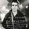 "Alex Chilton: ""A Man Called Destruction"""
